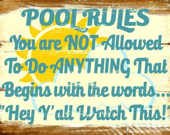 Sun Protected Pool Rules Not Allowed to do Anything That Begins With Hey Ya'll Metal Sign   HB7067SP