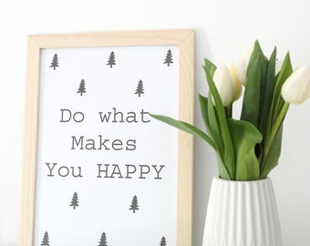 """""""Do what makes you happy"""" natural wooden frame format 21x29.7"""
