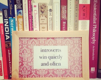 Introverts Win Quietly and Often Framed Print