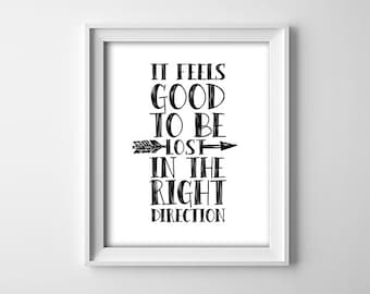 "INSTANT DOWNLOAD 8X10""printable digital art-It feels good to be lost-Inspirational-Arrow-Black and white-Home wall decor-Minimalist"