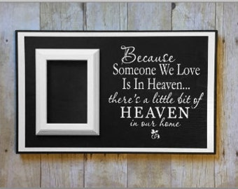 Because someone we love is in heaven-in memory of-sympathy gift-memorial frame-picture frame-in loving memory-remembrance gift-heaven quote