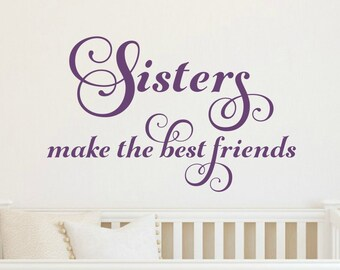 Sister Wall Decal Sisters Make The Best Friends Wall Decal Sisters Vinyl Decal Sister Wall Decor Twin Girl Nursery Decal Shared Girl Room