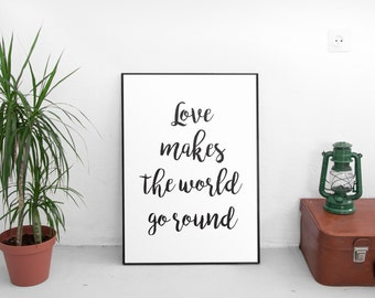 Inspirational Quote, Love Makes The World Go Round, Instant Download, Printable Art, Digital, Black And White, Typography Scandinavian Print
