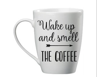 Wake Up and Smell the Coffee Mug - Quote Coffee Mug - Coffee Mug Gift - Coffee Lover Gift - Yellow Mug - Yellow Cup - Red Mug - Green Mug