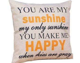 You Are my Sunshine, my only Sunshine... - Pillow Cover
