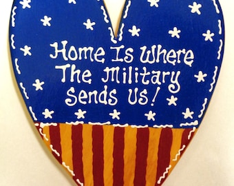 HOME Is Where The MILITARY SENDS Us Americana Flag Heart Sign Wall Door Plaque Decor Country Wood Crafts