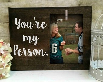 You're my person picture frame. My best friend. Best friend picture frame. Anniversary picture frame. Wedding gift.