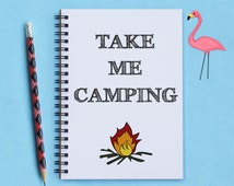 "Take Me Camping - 5"" x 7"" Camping Journal, camping notebook, adventure book, journal, notebook, diary, sketchbook, memory book, scrapbook"