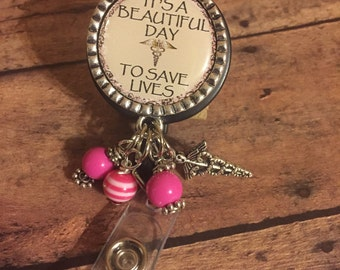 It's A Beautiful Day to Save a Life Nurse  Name Badge Holder Healthcare Worker Badge Holder Reel RN Gift RN Grad Gift