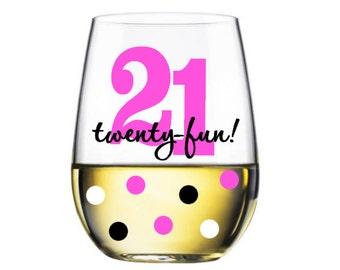Twenty-fun stemless wine glass - 21st birthday wine glass - made to order