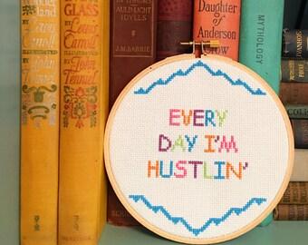 "Every Day I'm Hustlin' Handmade 5"" Cross Stitch"