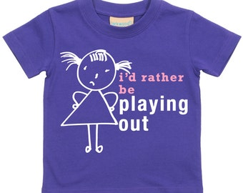 Girls Tshirt I'd Rather Be Playing Out Tshirt Kids Sibling Children New Born Gift Present