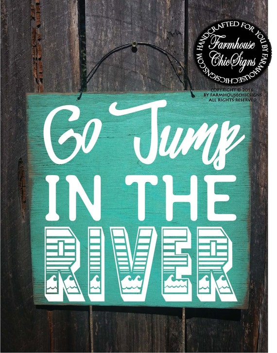 river sign, river decor, river house decor, river life, river decorations, go jump in the river, river house wall art, river wall decor