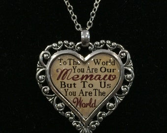 To The World You Are Our Memaw But To Us You Are The World Heart Necklace