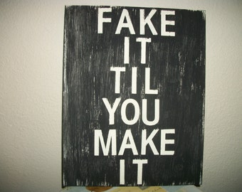 Fake It Til You Make It sign, Typography sign, Canvas sign, Handpainted, Distressed