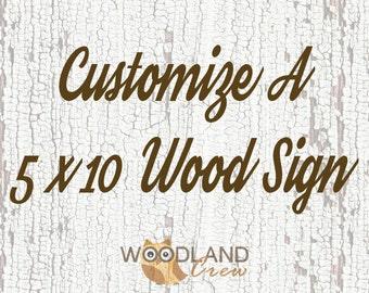 Customize A 5x10 Wood Sign