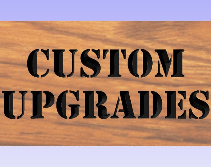 CUSTOM UPGRADE Add Outdoor Oil Finish, Custom Size Upgrade Other Fees Like Artwork or Logo, make my sign bigger, upgrade my wood