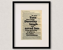 """Wizard Of Oz - Book Quote Print - Dog Quote - Birthday Gift - Gift For Best Friend - """"It was Toto that made Dorothy laugh..."""""""