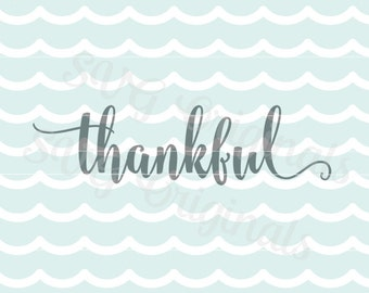 Thankful Thanksgiving SVG Vector file. Cricut Explore and more!
