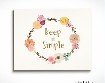 Keep it Simple- Wall Print. Instant Download.