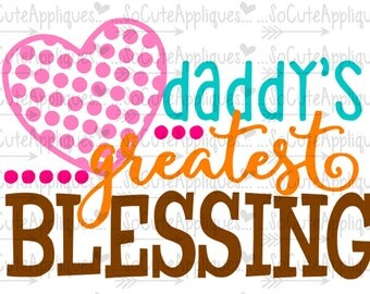SVG, DXF, EPS cutting file, Daddys greatest blessing svg, Thanksgiving svg, socuteappliques, silhouette file, cameo file, scrapbooking file