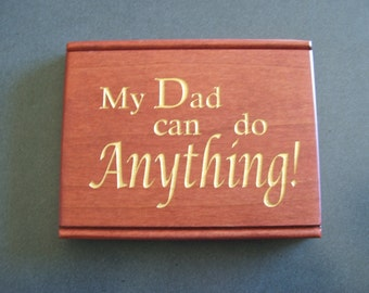 My Dad can do Anything sign