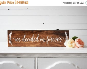 Sale We Decided On Forever Sign- Wood Wedding Sign- Engagement Photo Prop- Wedding Photo Prop- Rustic Wedding Sign- Rustic Wedding Decor