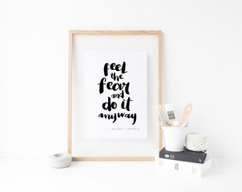 Feel the fear & do it anyway // Inspirational Monochrome Minimalist Print // Printable Art // Printable Quotes