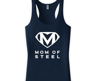 Mom Of Steel Shirt - Superhero Shirt, Mothers Day Shirt, Mothers Day Gift, Workout Tank, Etsy, Gym Tank, Running Shirt, Summer Shirt CT-262