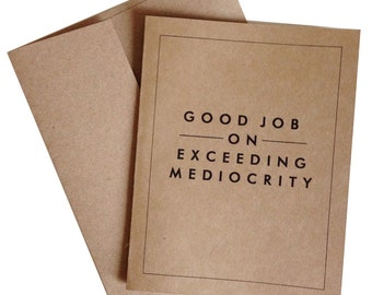 Good Job On Exceeding Mediocrity Blank Greeting Card Kraft Funny Greeting Card Valentines Day Birthday Congratulations Card with A2 Envelope