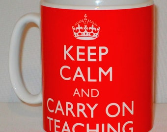 Keep Calm And Carry On Teaching Mug Can Be Personalised Teacher Tutor Great Gift