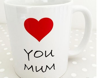 Mum mug - Love you Mum !! Bright love heart image and fancy text. Fathers Day Present.
