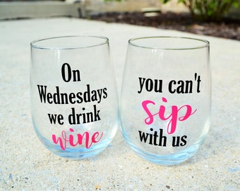 MEAN GIRLS Wine Glass Set // You can't sip with us // On Wednesdays we drink wine // Funny Wine Glass // Best Friend Gift // Gifts under 20