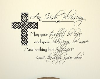 Irish Blessing, Vinyl Wall Decal, Irish Decal, Blessing Wall Decal, Irish Blessing Wall Decal, May your troubles be less