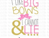 I like big bows SVG, DXF, Eps, png Files for Cutting Machines Cameo or Cricut // bow svg - baby girl svg - toddler girl svg - girl svg