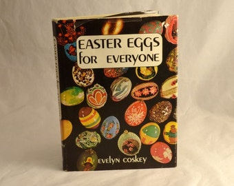 Easter Eggs For Everyone - 1973 Book by Evelyn Coskey - Easter Egg Legend and How To DIY -