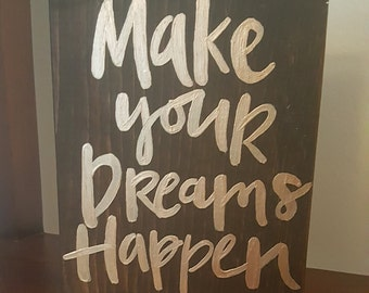 Repurposed Concept Make Your Dreams Happen Wooden Sign