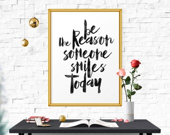 Be The Reason Someone Smiles Today, Quote poster, Watercolor, Typography Print, Black And White, Home Decor, Wall Art, Instant Download