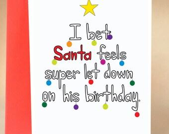 Funny Christmas card, santa card, Christmas card, funny greeting card, friend Christmas card, Christmas birthday, C-044