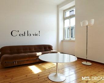 C'est la Vie! Wall Decal / Wall Sticker / Home Decor