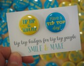 Tip Top Like Soda Pop / Have a Tip Top Day Badge Set - Charity Fundraising Button Badges