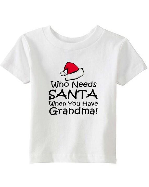 Who Needs Santa When You Have Grandma - Kids T-shirt