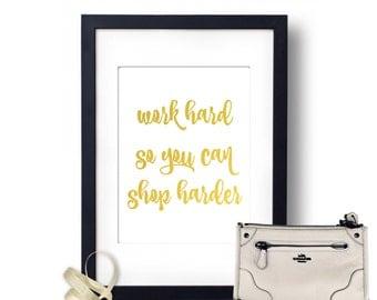 Work Hard Print, Shop Harder Gold Foil Print, Wall Decor inspiration print