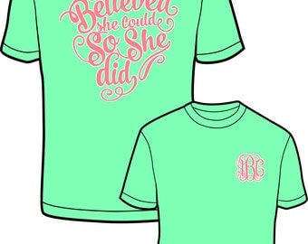 She Believed she could so she did Monogrammed Comfort Color Tshirt, Tank, Long Sleeve T & Sweatshirt