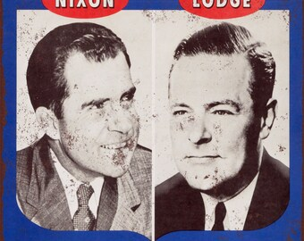 1960 Elect Nixon and Lodge Vintage Look Reproduction Metal Sign