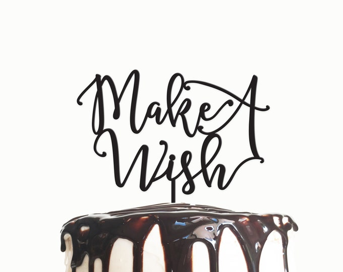 Birthday Cake Topper - Make A Wish - Acrylic or Wood