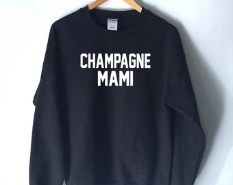 Champagne Mami Sweatshirt for Women - Music R&B Sweatshirts - Hip Hop Sweatshirts - Celebration Drake Shirts for Women