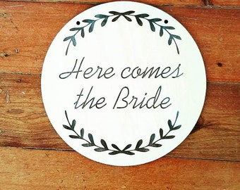 Here Comes The Bride timber plaque. Flower girl sign. Wooden laser cut and engraved. Wedding decorations and accessories.