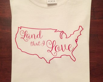 Land that I Love shirt - Patriotic shirt - Fourth of July shirt - American shirt
