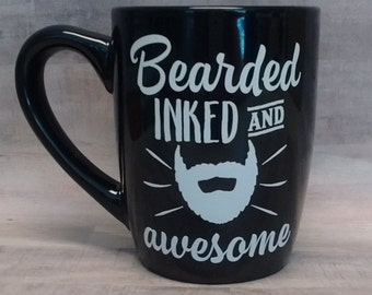 Guys coffee mug - bearded inked and awesome - gift for him